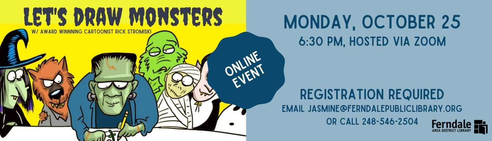 image of cartoon monsters, text:  Let's Draw Monstesrs with award winning cartoonist Rick Strominski.  Monday October 25 at 6:30 pm.  Register by calling 248-546-2504